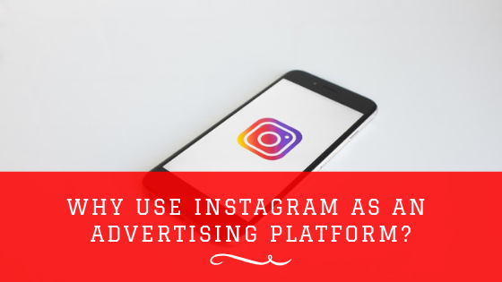 Why use Instagram as an advertising platform?