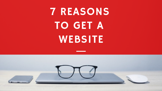 7 Reasons to Get a Website
