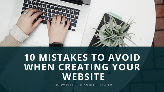 10 Mistakes to Avoid When Creating Your Website