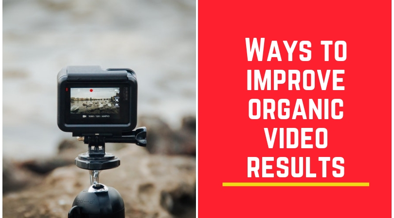 Ways To Improve Your Organic Video Results